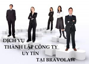 Cùng trải nghiệm Dịch vụ thành lập công ty uy tín tại Bravolaw
