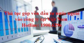 Thủ tục góp vốn đầu tư nước ngoài vào công ty tại Việt Nam
