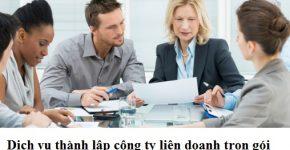 Dịch vụ thành lập công ty liên doanh trọn gói