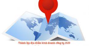 Thành lập địa điểm kinh doanh công ty 2020