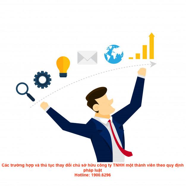 Các trường hợp và thủ tục thay đổi chủ sở hữu công ty TNHH một thành viên theo quy định pháp luật