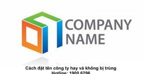 Cách đặt tên công ty hay và không bị trùng