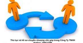 Thủ tục và hồ sơ chuyển nhượng vốn góp trong Công Ty TNHH