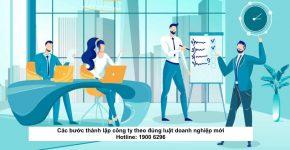 Các bước thành lập công ty theo đúng luật doanh nghiệp mới