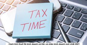 Cách tính thuế Hộ kinh doanh cá thể, cá nhân kinh doanh mới nhất 2021
